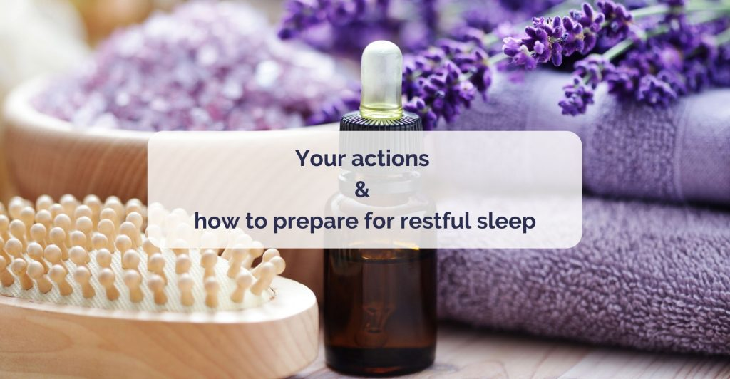 a wooden body brush, amber bottle of oil, lavender towel and few twigs of lavender flowers. Caption 'Your actions & how to prepare for restful sleep'